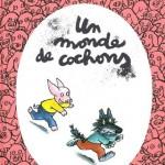 Un monde de cochons - Mario Ramos - 9782211088152